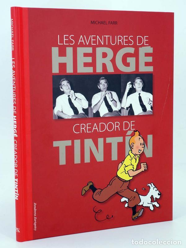 LES AVENTURES DE HERGÉ CREADOR DE TINTIN (MICHAEL FARR) ZENDRERA, 2009. OFRT ANTES 29E (Tebeos y Comics - Comics otras Editoriales Actuales)