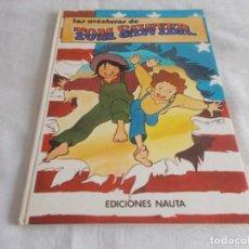 Cómics: LAS AVENTURAS DE TOM SAWYER EDICIONES NAUTA . Lote 168208992