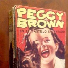 Cómics: PEQUEÑOS GRANDES LIBROS-PEGGY BROWN EN EL CASTILLO ENCANTADO-EDITORIAL ABRIL-AÑOS 40. Lote 168231836