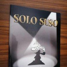 Cómics: SOLO SUSO. BIÉ. EDICIONES EL BATRACIO AMARILLO. TOMO. RÚSTICA. BUEN ESTADO. DESCATALOGADO. Lote 183975473