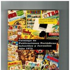 Cómics: CATÁLOGO DE PUBLICACIONES PERIÓDICAS INFANTILES Y JUVENILES.AÑO 1973.MINISTERIO INFORMACIÓN.. Lote 168640348
