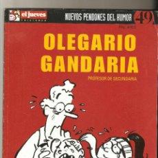 Cómics: OLEGARIO GANDARIA: PROFESOR DE SECUNDARIA - Nº 49 - NUEVOS PENDONES DEL HUMOR - EL JUEVES - 2004 -. Lote 169298060
