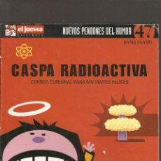 Cómics: CASPA RADIACTIVA: COMIDA CEREBRAL PARA MUTANTES Nº 47 - NUEVOS PENDONES DEL HUMOR - EL JUEVES - . Lote 169298588