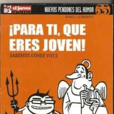 Cómics: ¡PARA TÍ QUE ERES JOVEN!: SABEMOS DONDE VIVES Nº 47 - NUEVOS PENDONES DEL HUMOR - EL JUEVES - 2005 -. Lote 169298836