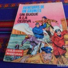 Cómics: COLECCIÓN AVENTURAS, AVENTURAS DE UN GRUMETE Nº 3 UN BUQUE A LA DERIVA PRODUCCIONES EDITORIALES 1980. Lote 169449240
