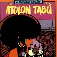 Cómics: LAS RUTAS DE LAS GAVIOTAS - ATOLON TABÚ. Lote 169654116