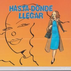 Cómics: HASTA DÓNDE LLEGAR. DE NOEMÍ ARBESUK, YASMINA TRIGUERO Y ADELA C. Lote 170330920