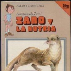 Cómics: ZARO Y LA NUTRIA ZARO Y LA VÍBORA ED. SM 2 LIBROS. Lote 170395220