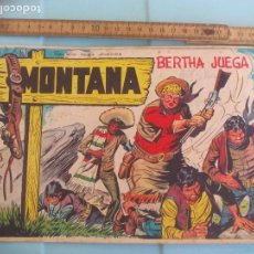 Cómics: Nº 6. MONTANA. BERTHA JUEGA. ROLLAN, MADRID. LOPEZ BLANCO Y JARBER. 1961. Lote 170920785