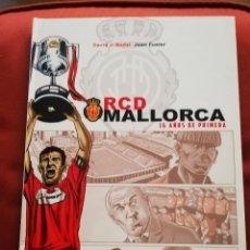 Cómics: RCD MALLORCA. 16 AÑOS DE PRIMERA (DAVID J. NADAL / JOAN FUSTER). Lote 171506314