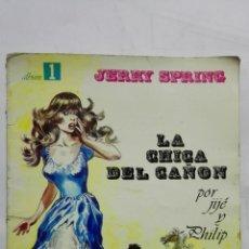 Cómics: LA CHICA DEL CAÑON, ALBUM 1, JERRY SPRING. Lote 171688959