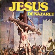 Cómics: JESÚS DE NAZARET (EDICIONES ACTUALES, 1977) 206 PÁGINAS. Lote 171761382