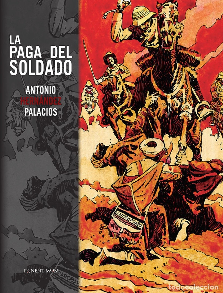 CÓMICS. LA PAGA DEL SOLDADO - ANTONIO HERNÁNDEZ PALACIOS (CARTONÉ) (Tebeos y Comics - Comics otras Editoriales Actuales)