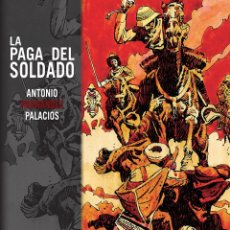 Cómics: CÓMICS. LA PAGA DEL SOLDADO - ANTONIO HERNÁNDEZ PALACIOS (CARTONÉ). Lote 289216673