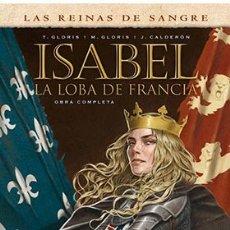 Cómics: CÓMICS. ISABEL. LA LOBA DE FRANCIA INTEGRAL - JAIME CALDERON/THIERRY GLORIS/MARIE GLORIS (CARTONÉ) . Lote 173453609