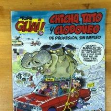 Cómics: TOPE GUAI! CHICHA, TATO Y CLODOVEO. DE PROFESIÓN, SIN EMPLEO.. Lote 173465217
