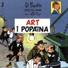 Cómics: GIL PUPIL.LA: ART I POPAINA (CASALS, 1987) DE M. TILLIEUX. TAPA DURA. EN CATALÀ.. Lote 173534322