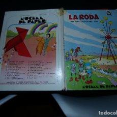 Cómics: RARO TEBEO TIPO FRANCO BELGA LA RODA UNA AVENTURA DE BIBI I OTPI OCELL DE PAPER 1974. Lote 173820800