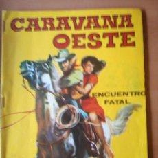 Cómics: CARAVANA OESTE 203. Lote 174169219