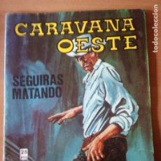 Cómics: CARAVANA OESTE 239. Lote 174169292
