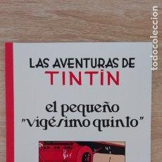 Cómics: EL PEQUEÑO VIGÉSIMO QUINTO-AVENTURAS TINTIN-APÓCRIFO-NO OFICIAL-1ª EDICIÓN-AÑO 2017-CASTELLANO-NUEVO. Lote 175317455