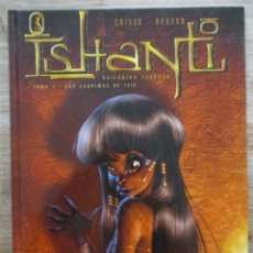 Cómics: ISHANTI Nº 1 - LAS LAGRIMAS DE ISIS - CRISSE - BESSON - TAPA DURA - EDIT. ROSSELL. Lote 175618990