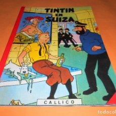 Cómics: TINTIN EN SUIZA. APÓCRIFO SIN NUMERACION DE CHARLES CALLICO. EDICIÓN BARCELONA 1984. IMPECABLE.. Lote 175674058