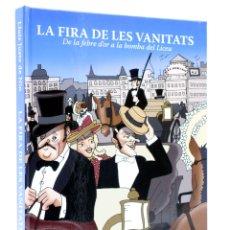 Cómics: LA FIRA DE LES VANITATS. DE LA FEBRE DE L'OR A LA BOMBA DEL LICEU (LLUIS JUSTE DE NIN) 2012. OFRT. Lote 176197170