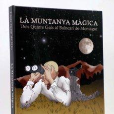 Cómics: LA MUNTANYA MAGICA. DELS QUATRE GATS AL BALNEARI DE MONTAGUT (LLUIS JUSTE DE NIN) 2011. OFRT. Lote 176197175