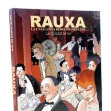 Cómics: RAUXA. LA CATALUNYA REBEL DE 1925 A 1931 (CATALAN) (LLUIS JUSTE DE NIN) DE PONENT, 2014. OFRT. Lote 176197185