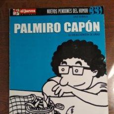 Cómics: NUEVOS PENDONES DEL HUMOR NUMERO 033: PALMIRO CAPON: EL COLECCIONISTA DE UÑAS. Lote 176429308