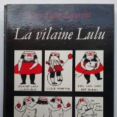 Cómics: YVES SAINT LAURENT LA VILAINE LULU TCHOU ÉDITEUR 1967 COMIC DESCATALOGADO. Lote 176597263