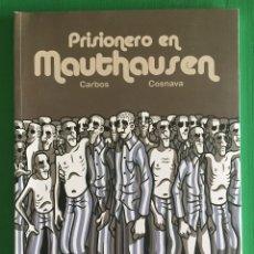 Cómics: PRISIONERO EN MAUTHAUSEN, DE CARBOS Y COSNAVA. Lote 176842689