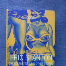 Cómics: ERIC STANTON : SHE DOMINATES ALL & OTHER STORIES / TASCHEN 2001. Lote 177185983
