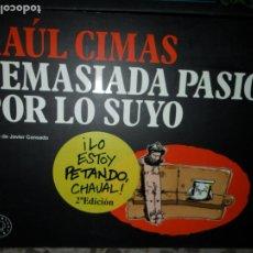Cómics: DEMASIADA PASIÓN POR LO SUYO, RAÚL CIMAS, ED. BLACKIE BOOKS. Lote 177937993