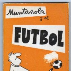 Cómics: MUNTAÑOLA Y EL FÚTBOL - AÑO 1973 - BUEN ESTADO. Lote 178128609