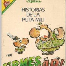Cómics: EL JUEVES. PENDONES DEL HUMOR. Nº 57. HISTORIAS DE LA PUTA MILI. FIRMES ¡¡AR!!. IVÁ (P/B1). Lote 178892653