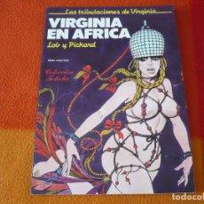 Cómics: VIRGINIA EN AFRICA LAS TRIBULACIONES DE VIRGINIA ( LOB PICHARD ) ¡BUEN ESTADO! FETICHE EROTICO. Lote 179128026