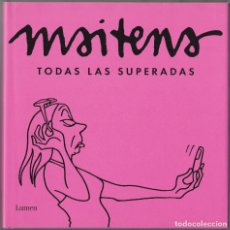 Cómics: MAITENA - TODAS LAS SUPERADAS - LUMEN 2008 - TODAS LAS SUPERADAS EN UN SÓLO VOLUMEN. Lote 179320843