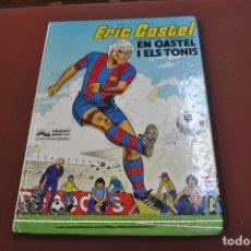 Cómics: ERIC CASTEL - EN CASTEL I ELS TONIS - EDICIONS JUNIOR - COF. Lote 179949445