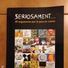 Cómics: SERIOSAMENT 25 ARGUMENTS PER LA PAU EN COMIC / DIRECCIO JORDI ARMADANS / EDI. FUNDACIO PER LA PAU /. Lote 180042032