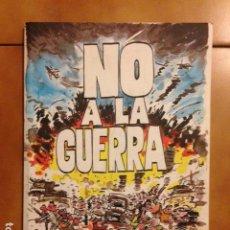 Cómics: NO A LA GUERRA - AZAGRA/DE LA CALLE/FARRUQO/SANTAMARIA - FUNDACIO PERE ARDIACA 2007 - DESCATALOGADO. Lote 180042061