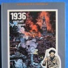 Cómics: 1936 EUSKADI EN LLAMAS - ANTONIO HERNÁNDEZ PALACIOS IKUSAGER EDICIONES 1979. Lote 180051055