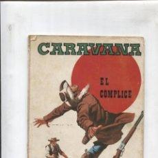 Cómics: CARAVANA NUMERO 1: EL COMPLICE. Lote 180146926