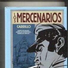 Cómics: EDITORES DE TEBEOS: LOS MERCENARIOS DE CARRILLO. Lote 180184666