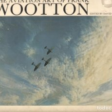 Cómics: THE AVIATION ART OF FRANK WOOTTON. Lote 180185111