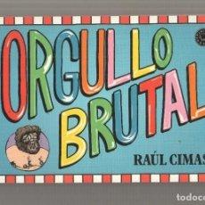 Cómics: BLACKIE BOOKS: ORGULLO BRUTAL POR RAUL CIMAS. Lote 180466810