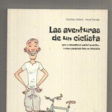 Cómics: LAS AVENTURAS DE UN CICLISTA QUE NO DESEABA EL MAILLOT AMARILLO O COMO PASARSELO BIEN EN BICICLE.... Lote 180466836