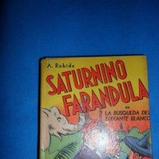 Cómics: SATURNINO FARÁNDULA, LA BÚSQUEDA DEL ELEFANTE BLANCO, ED. ABRIL, BUENOS AIRES, 1946. Lote 180477017