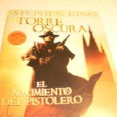 Cómics: STEPHEN KING. LA TORRE OSCURA. EL NACIMIENTO DEL PISTOLERO. DEBOLSILLO 2008 (SEMINUEVO). Lote 181157380